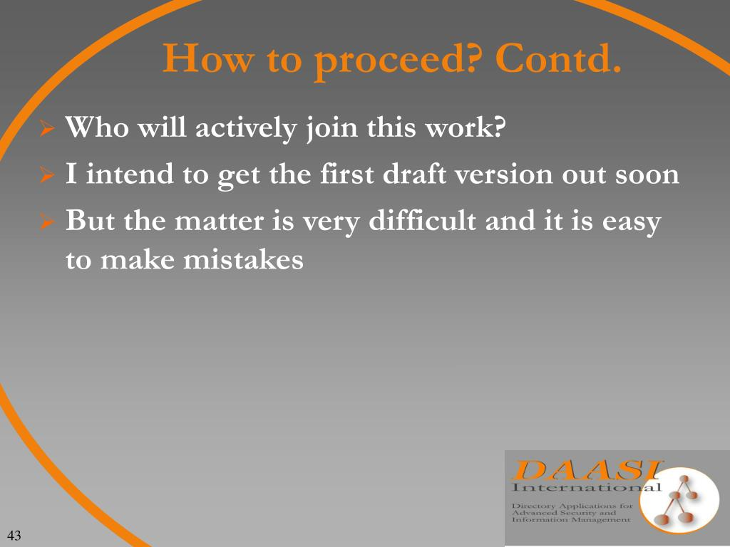 How to proceed? Contd.