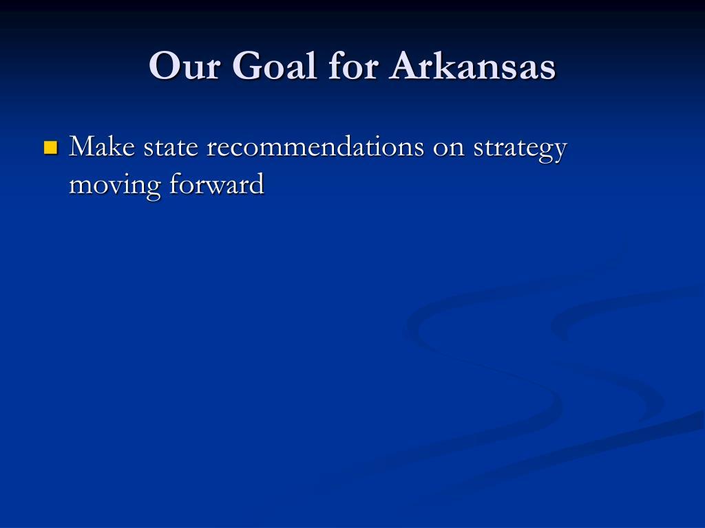 Our Goal for Arkansas