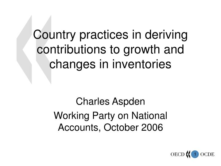 Country practices in deriving contributions to growth and changes in inventories