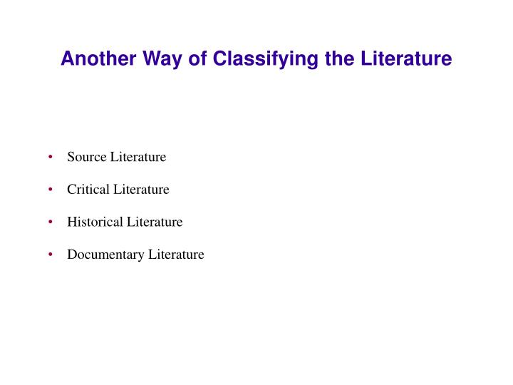 Another Way of Classifying the Literature