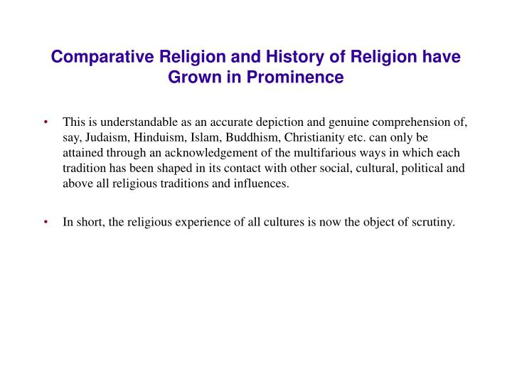 Comparative Religion and History of Religion have Grown in Prominence