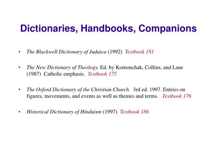 Dictionaries, Handbooks, Companions