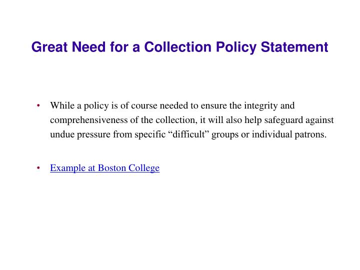 Great Need for a Collection Policy Statement