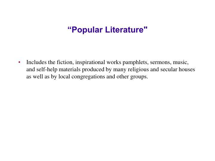 """""""Popular Literature"""""""
