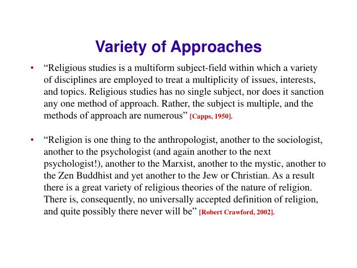 Variety of Approaches