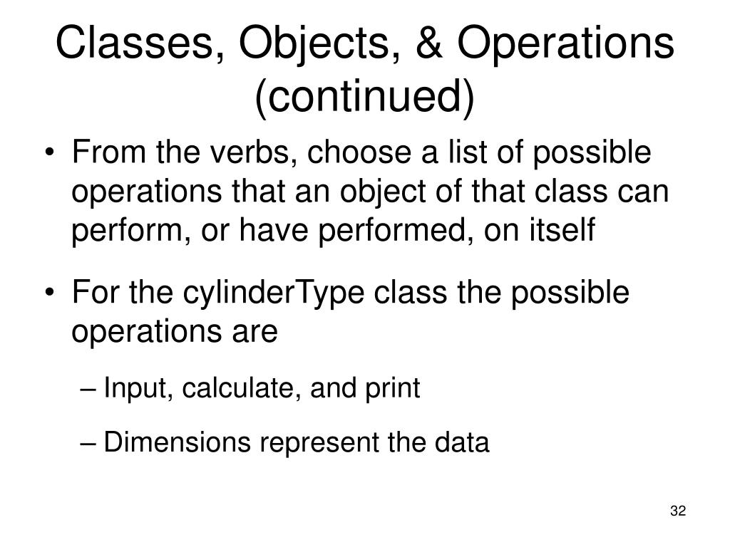 Classes, Objects, & Operations (continued)