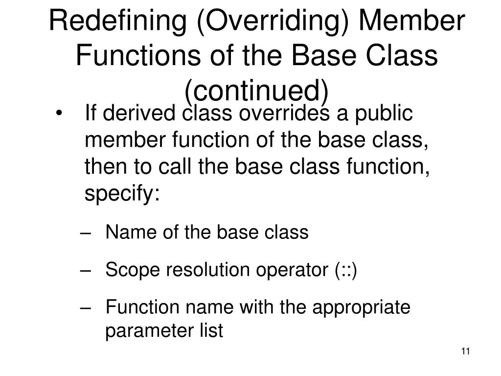 Redefining (Overriding) Member Functions of the Base Class (continued)
