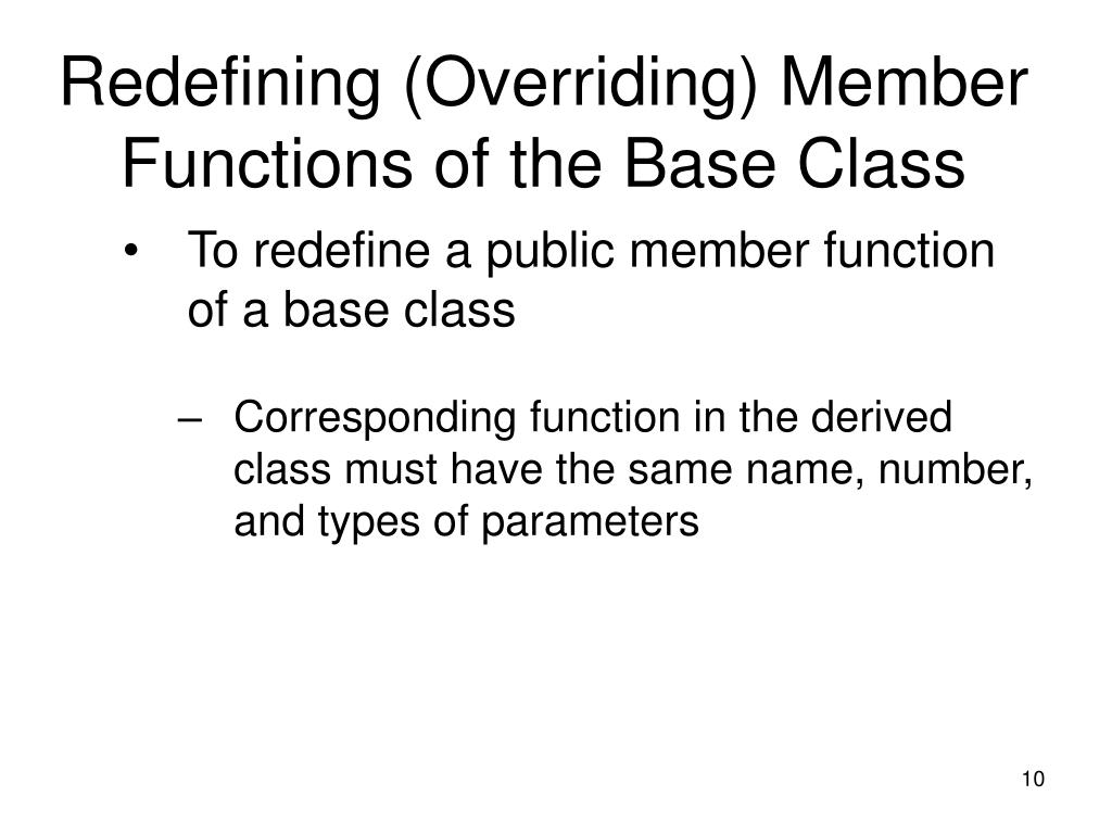 Redefining (Overriding) Member Functions of the Base Class