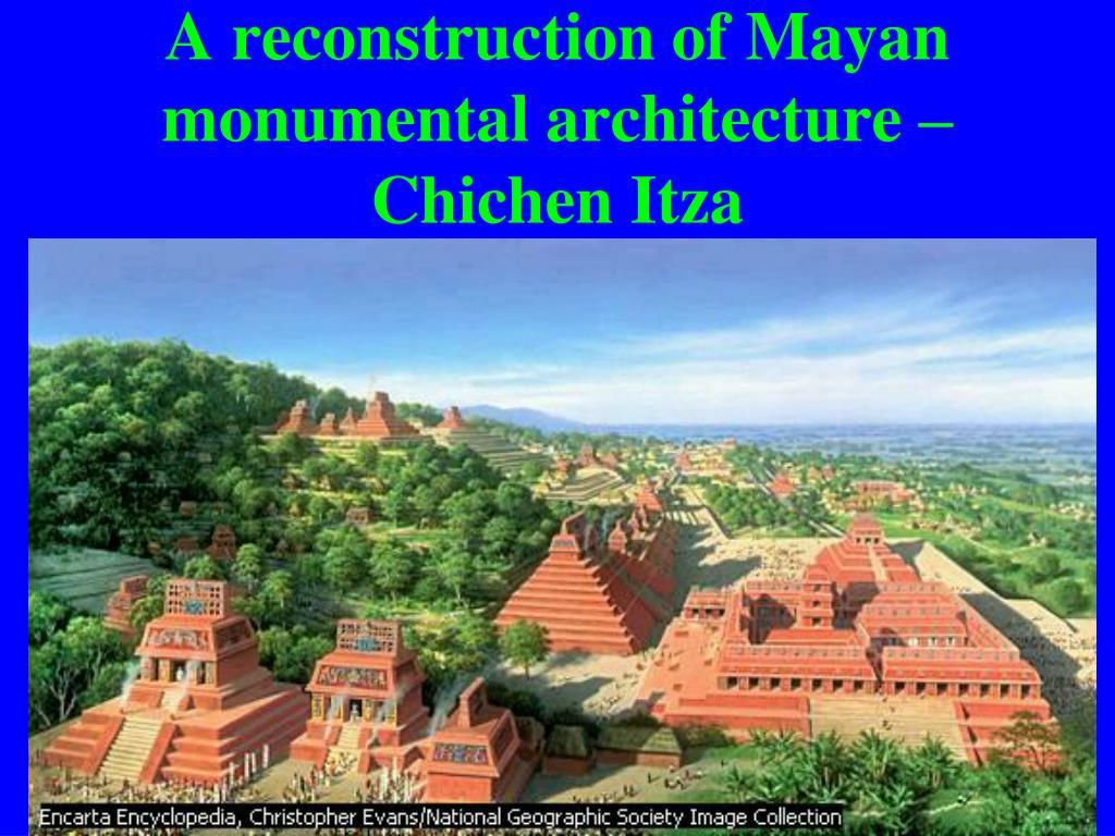 A reconstruction of Mayan monumental architecture – Chichen Itza