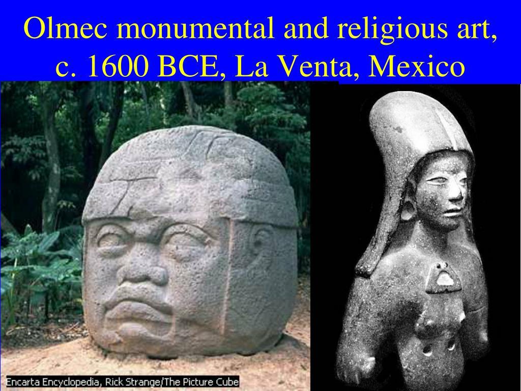 Olmec monumental and religious art, c. 1600 BCE, La Venta, Mexico
