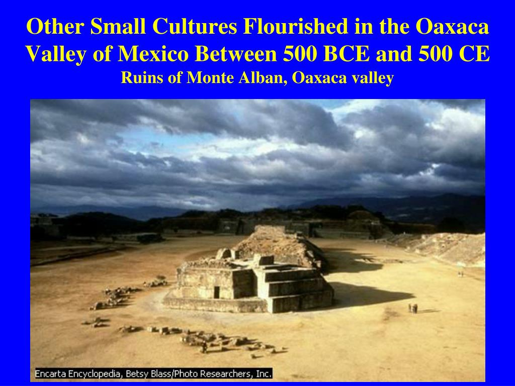 Other Small Cultures Flourished in the Oaxaca Valley of Mexico Between 500 BCE and 500 CE