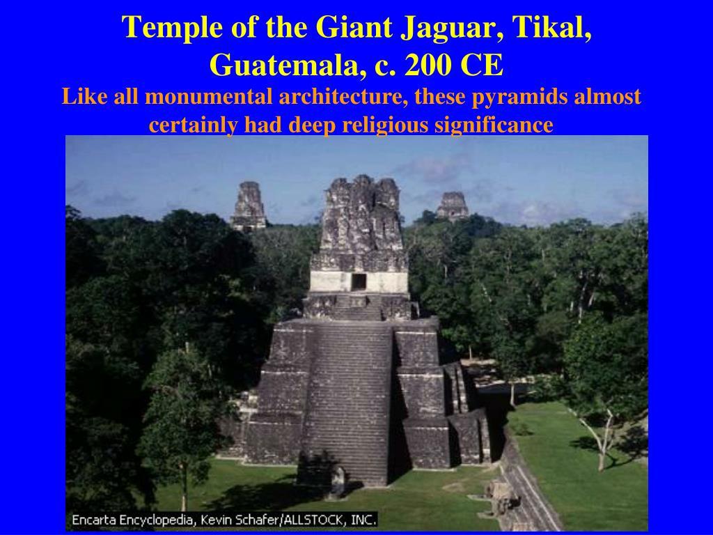 Temple of the Giant Jaguar, Tikal, Guatemala, c. 200 CE