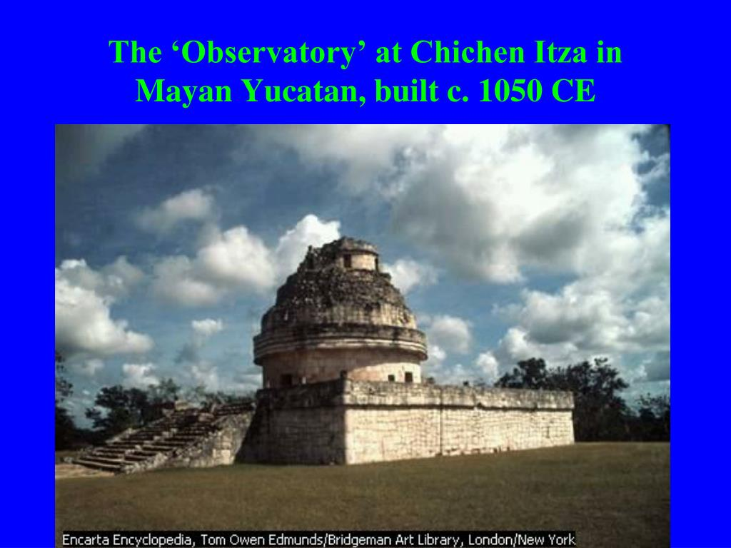 The 'Observatory' at Chichen Itza in Mayan Yucatan, built c. 1050 CE