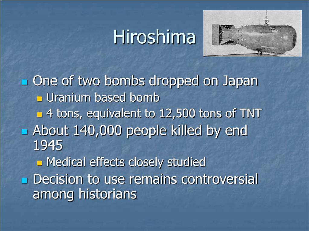 One of two bombs dropped on Japan