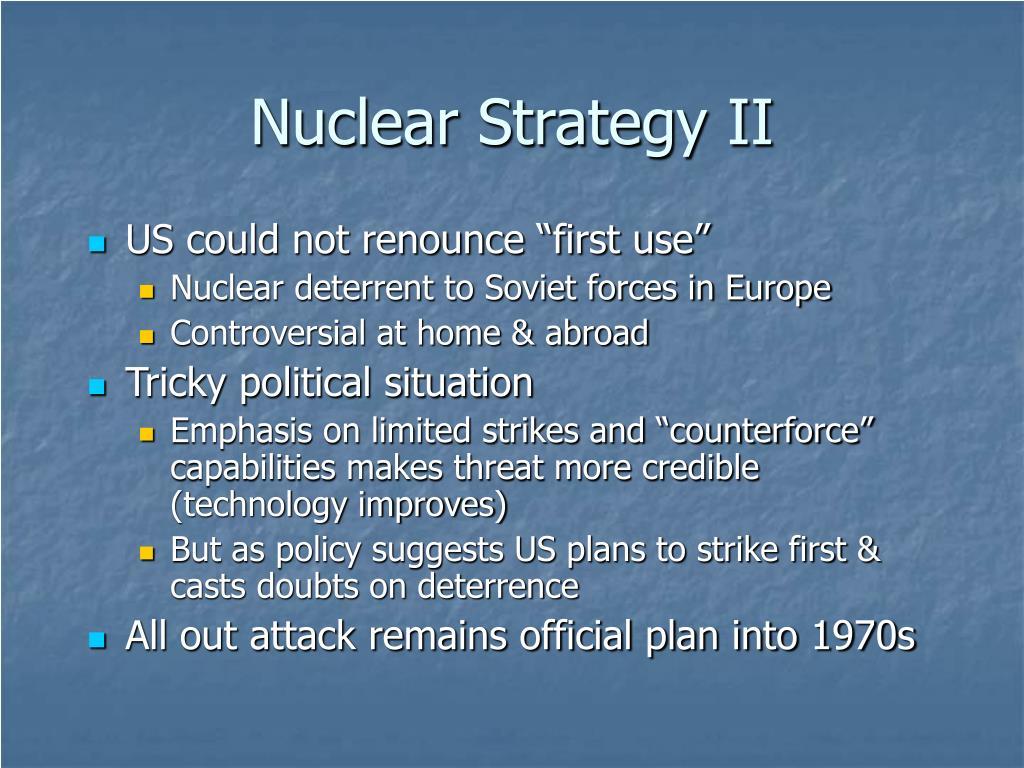 Nuclear Strategy II
