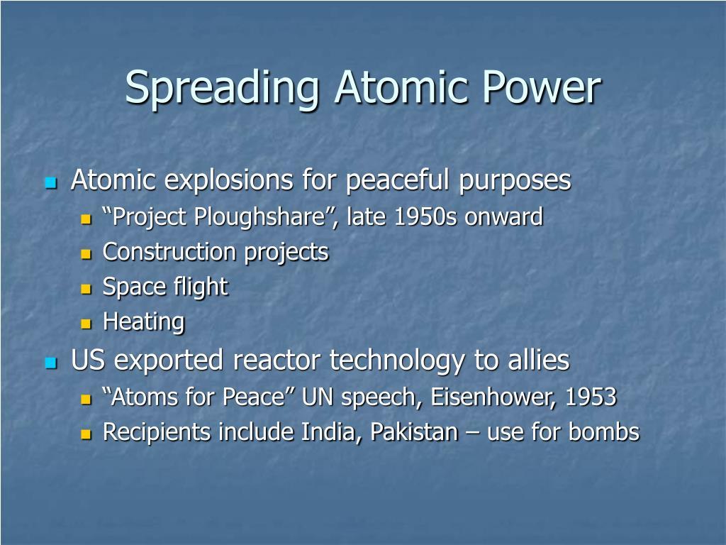 Spreading Atomic Power