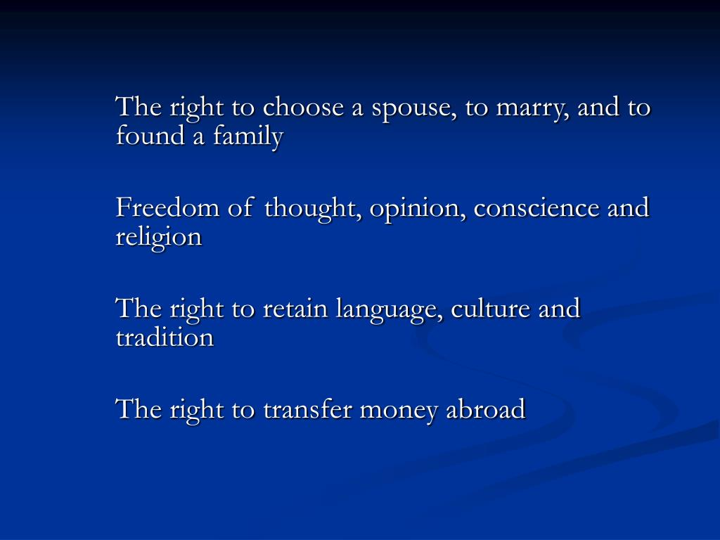 The right to choose a spouse, to marry, and to found a family