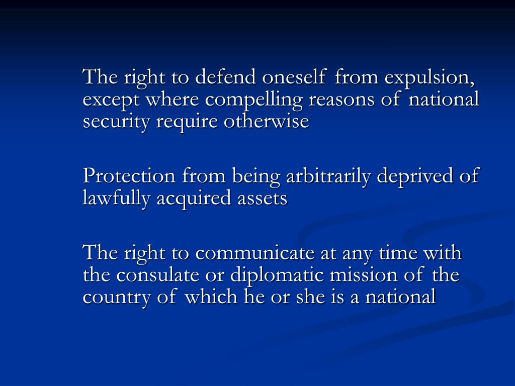 The right to defend oneself from expulsion, except where compelling reasons of national security require otherwise