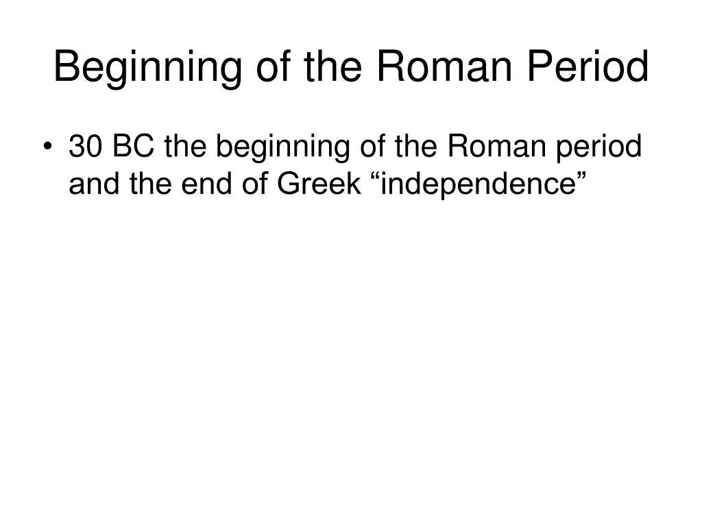 Beginning of the Roman Period