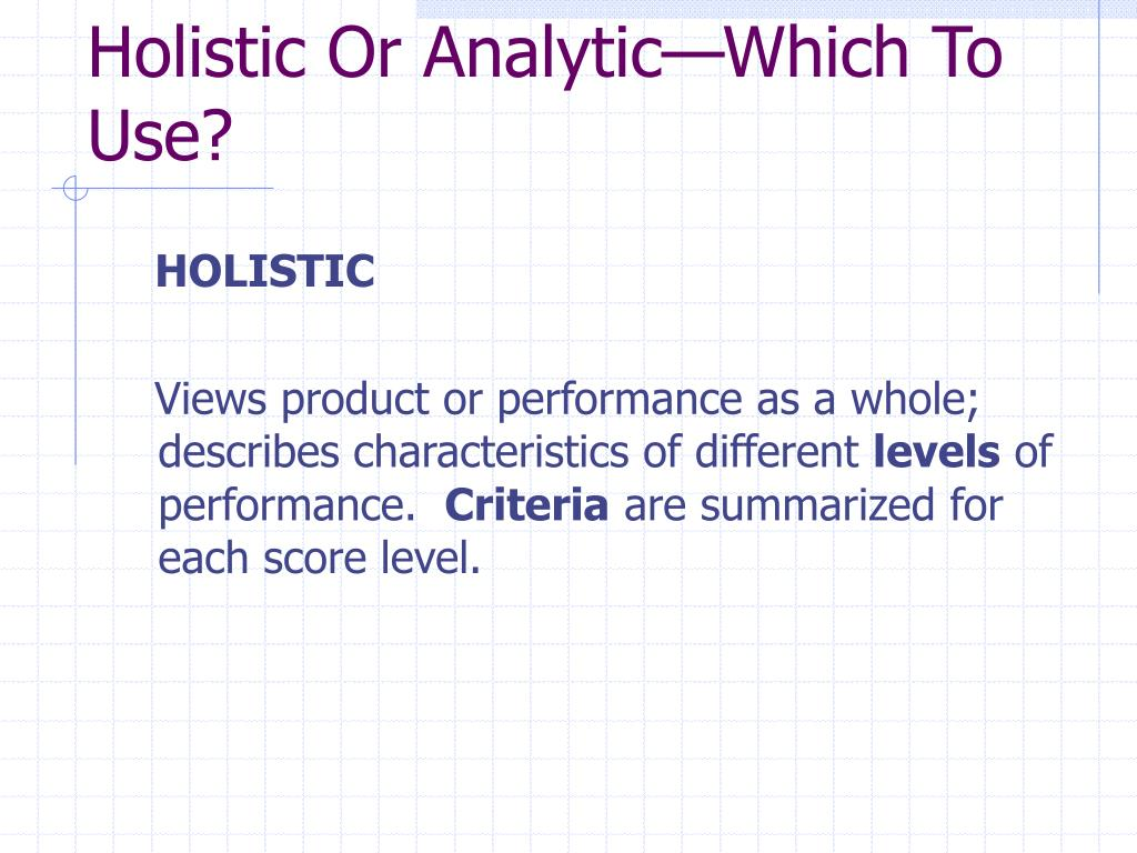 Holistic Or Analytic—Which To Use?