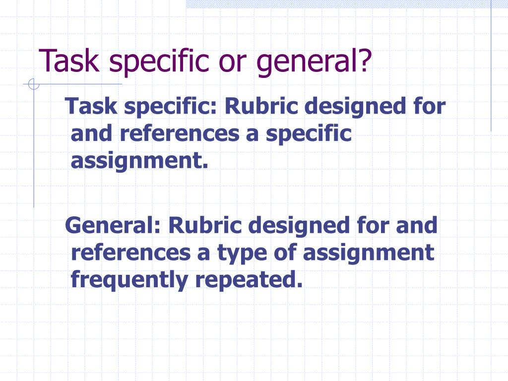 Task specific or general?