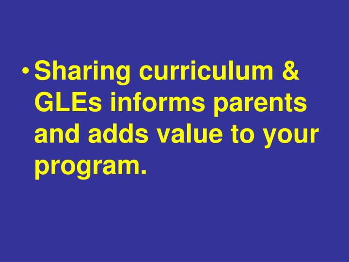 Sharing curriculum & GLEs informs parents and adds value to your program.