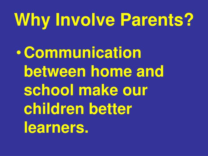Why Involve Parents?