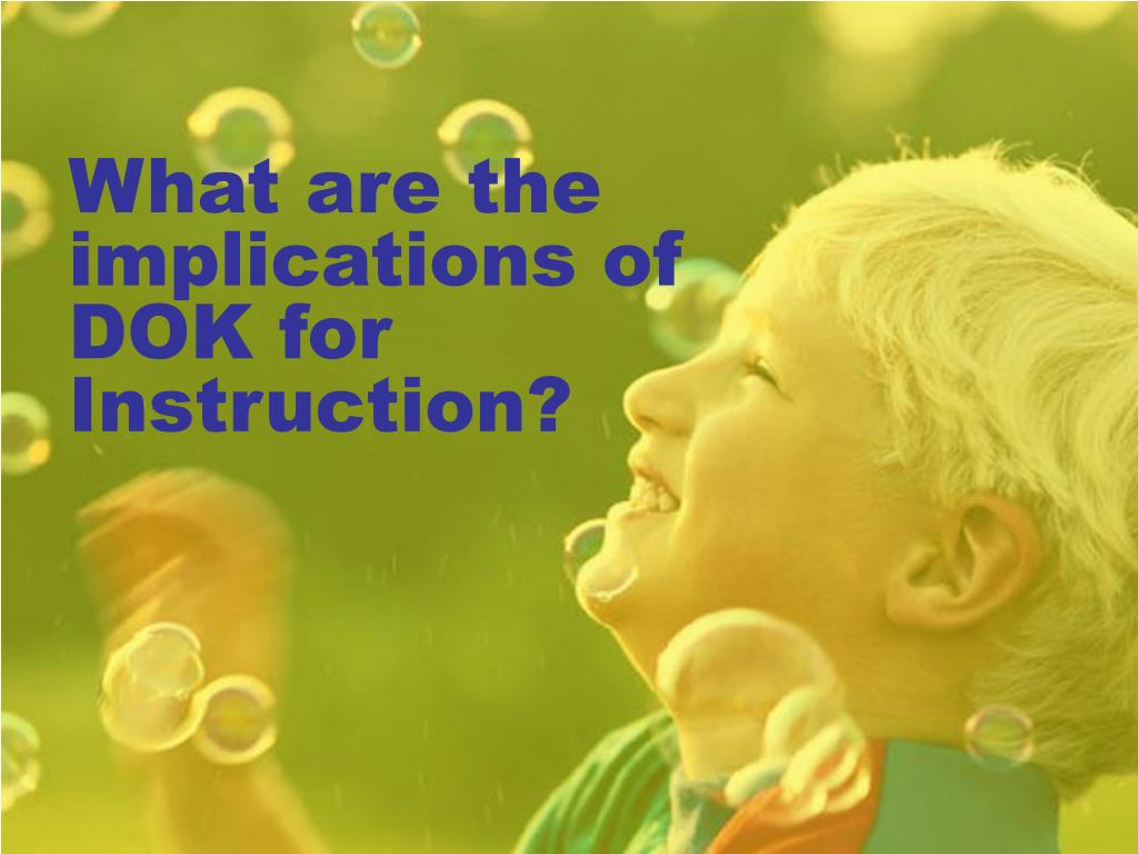 What are the implications of DOK for Instruction?