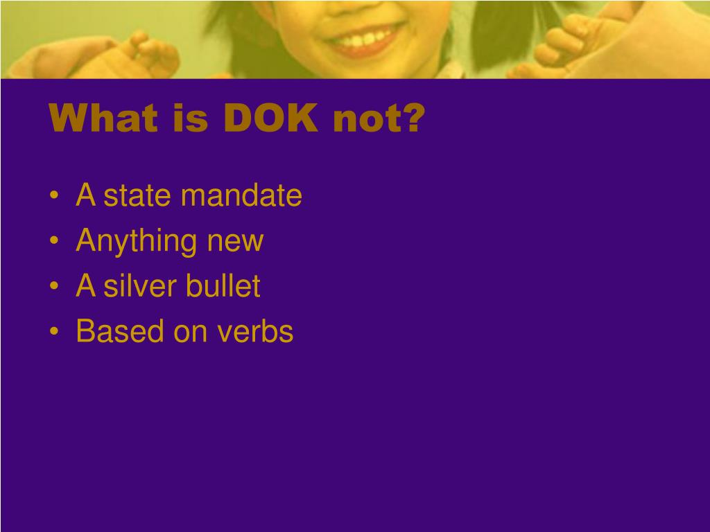 What is DOK not?