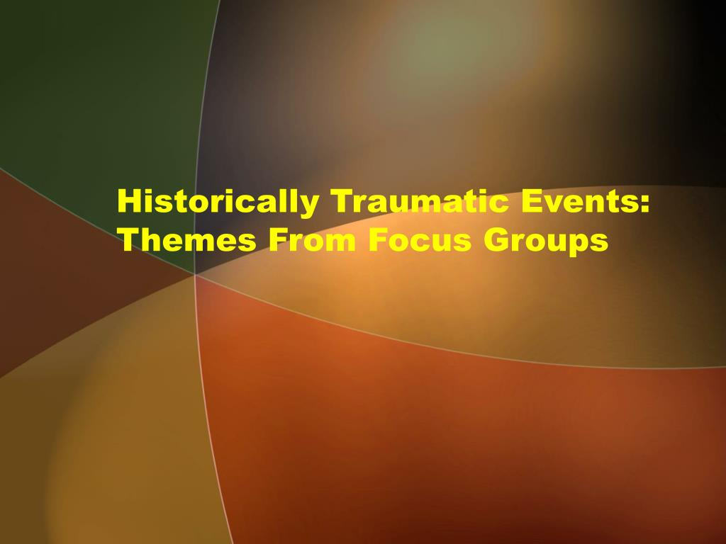 Historically Traumatic Events: