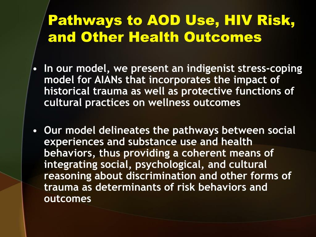 Pathways to AOD Use, HIV Risk, and Other Health Outcomes