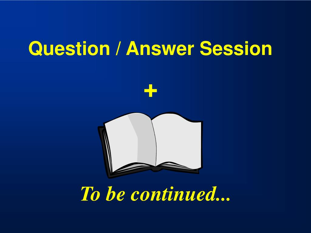 Question / Answer Session