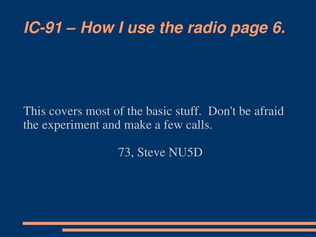 IC-91 – How I use the radio page 6.