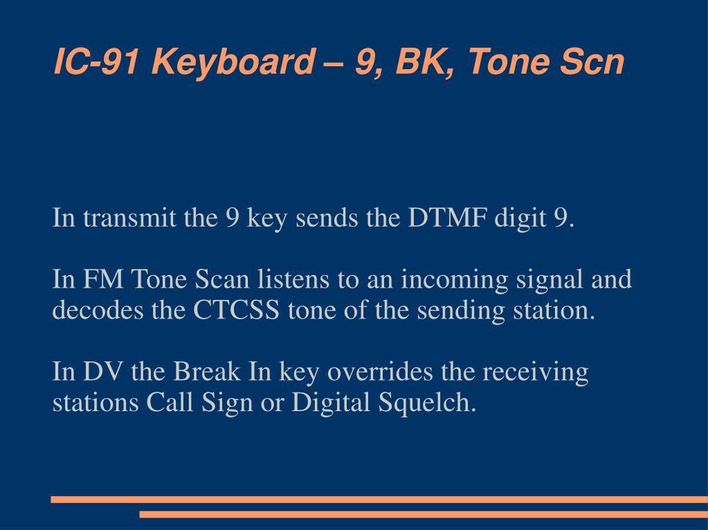IC-91 Keyboard – 9, BK, Tone Scn