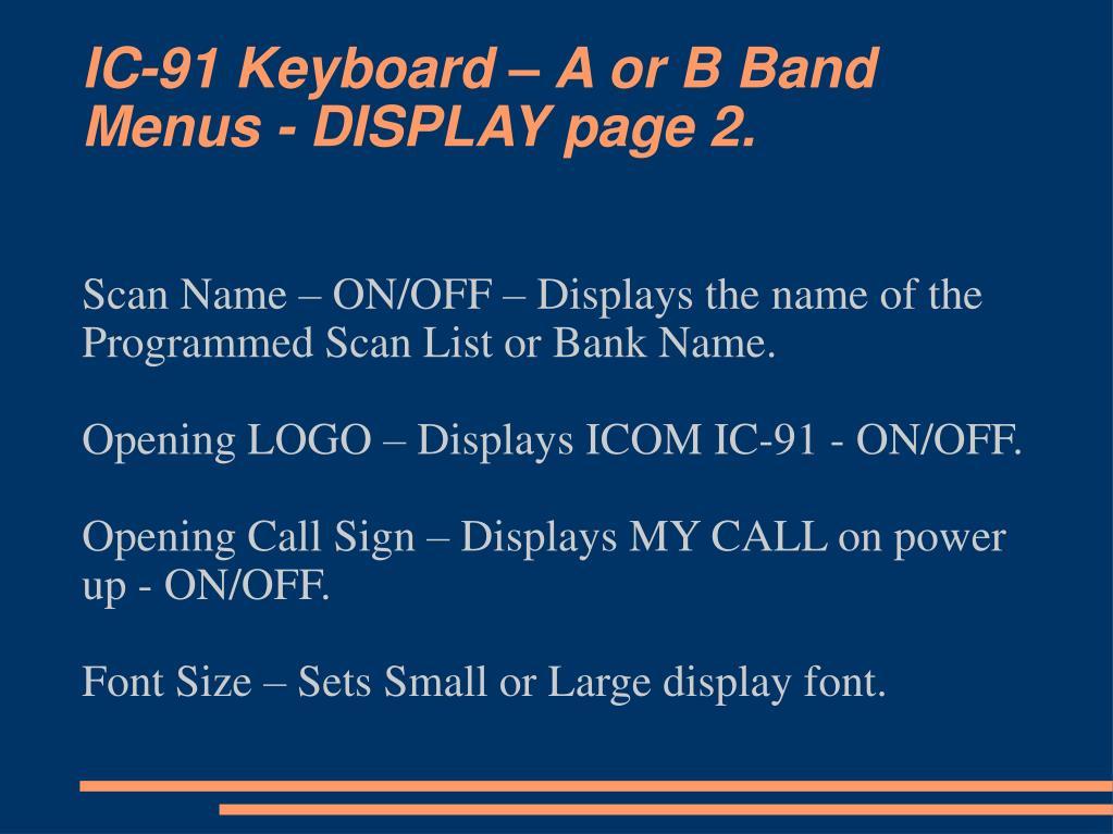 IC-91 Keyboard – A or B Band Menus - DISPLAY page 2.