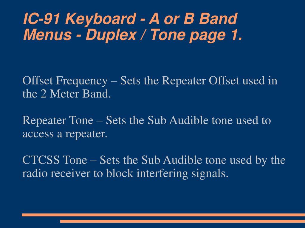 IC-91 Keyboard - A or B Band Menus - Duplex / Tone page 1.