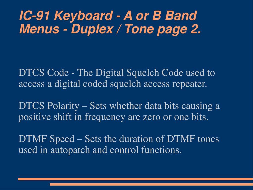 IC-91 Keyboard - A or B Band Menus - Duplex / Tone page 2.