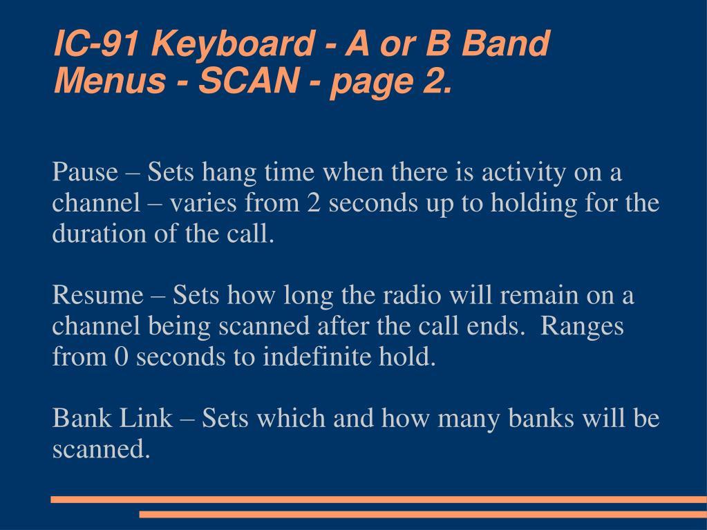 IC-91 Keyboard - A or B Band Menus - SCAN - page 2.