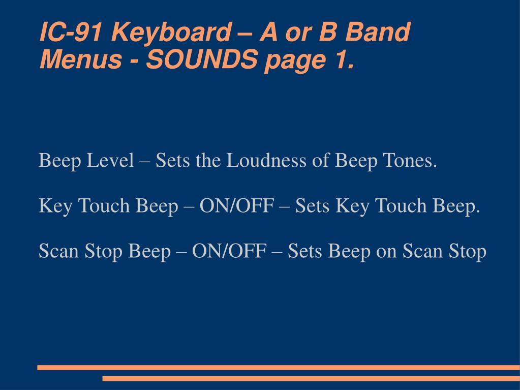 IC-91 Keyboard – A or B Band Menus - SOUNDS page 1.