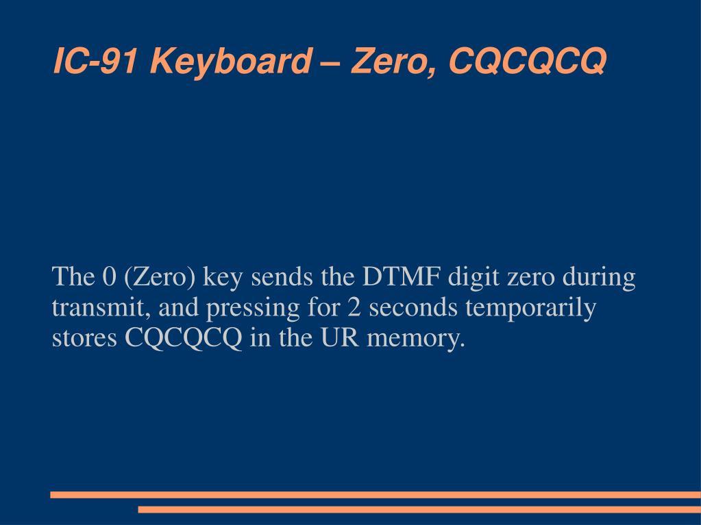 IC-91 Keyboard – Zero, CQCQCQ