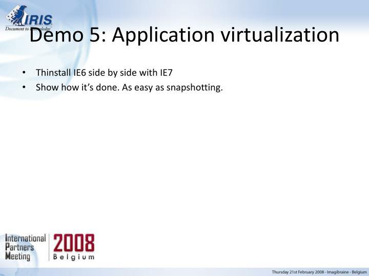 Demo 5: Application virtualization