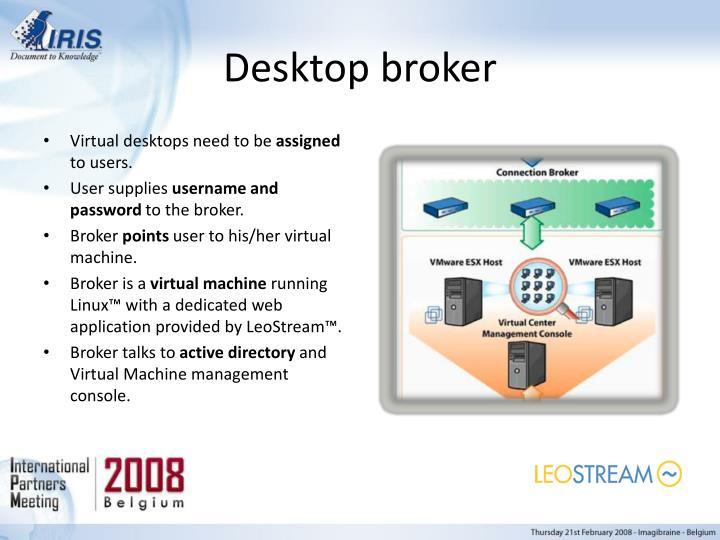 Desktop broker