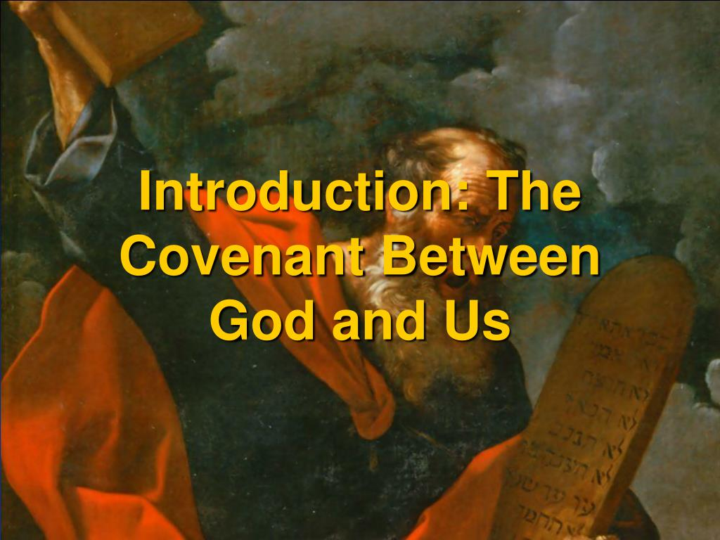 Introduction: The Covenant Between God and Us