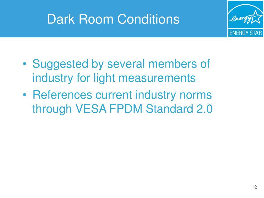 Dark Room Conditions