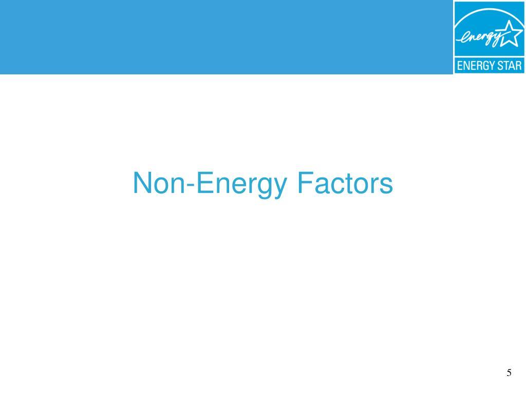 Non-Energy Factors