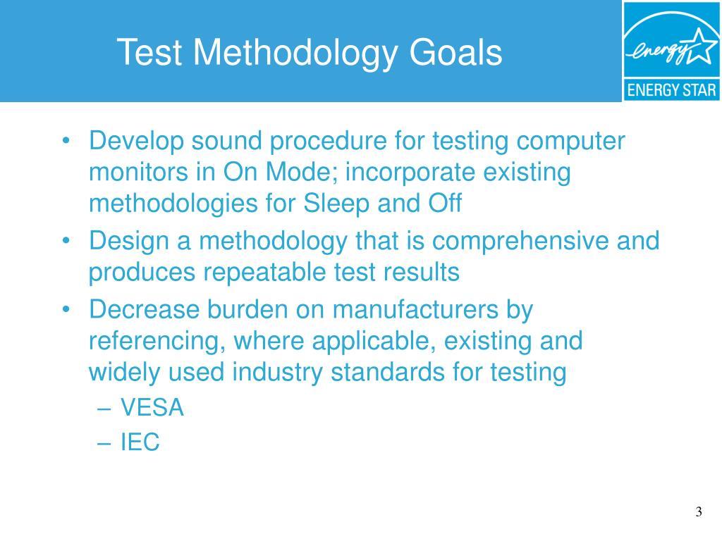 Test Methodology Goals