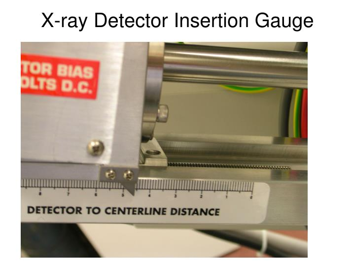 X-ray Detector Insertion Gauge