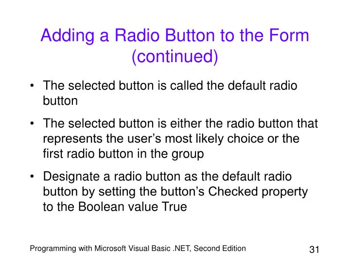 Adding a Radio Button to the Form (continued)