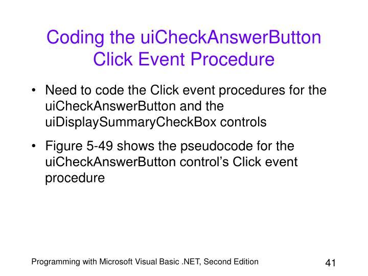 Coding the uiCheckAnswerButton Click Event Procedure