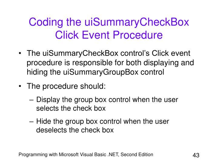 Coding the uiSummaryCheckBox Click Event Procedure